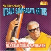 Utsava Sampradaya Krithis by Maharajapuram Santhanam