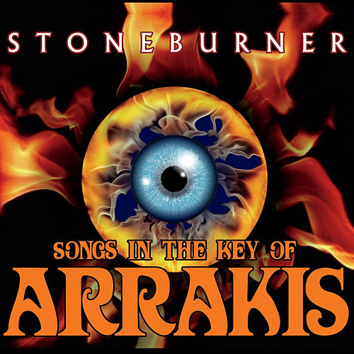 Stoneburner-Songs in the Key of Arrakis by Stoneburner