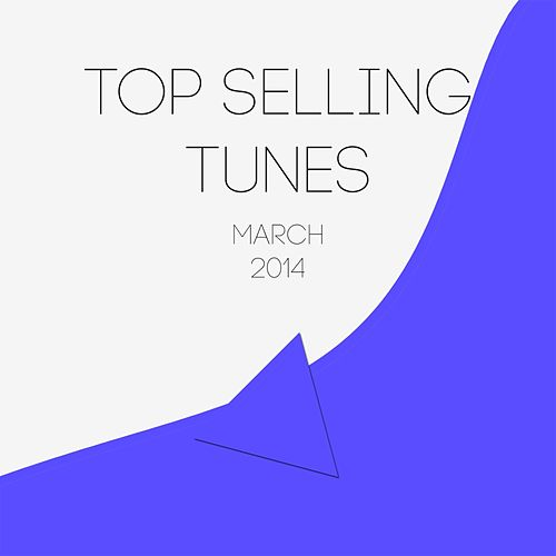 Top Selling Tunes - March 2014 - EP by Various Artists