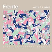Marvin The Album - 21st Anniversary Edition by Frente!
