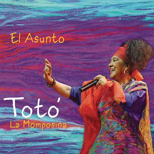 El Asunto by Toto La Momposina