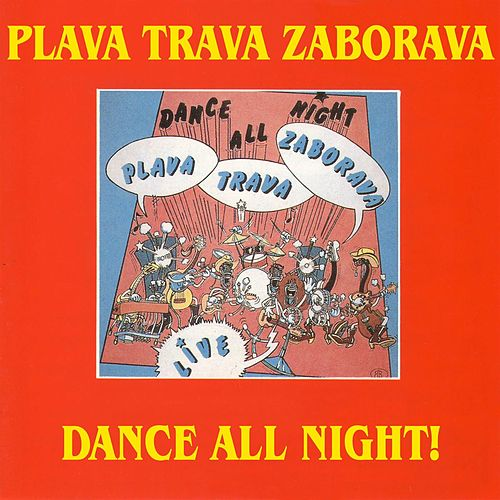 Dance All Night! by Plava Trava Zaborava