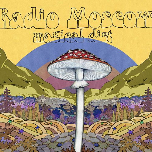 Magical Dirt by Radio Moscow