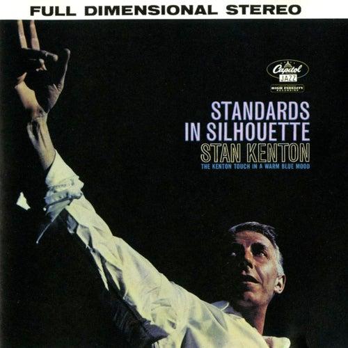 Standards In Silhouette by Stan Kenton