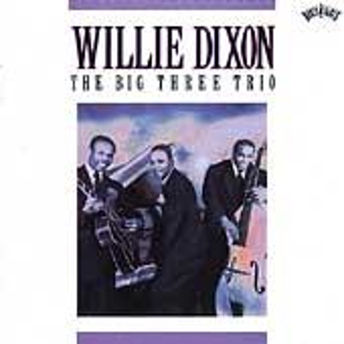 The Big Three Trio by Willie Dixon