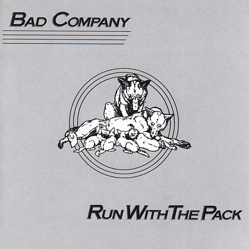 Run With The Pack by Bad Company