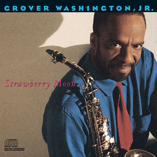Strawberry Moon by Grover Washington, Jr.