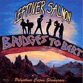 Bridges To Bert by Leftover Salmon