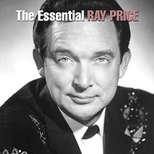 The Essential Ray Price by Ray Price