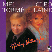 Nothing Without You by Mel Tormè