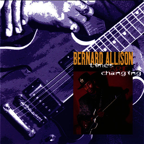 Times They Are Changing by Bernard Allison
