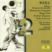 Weill: Kleine Dreigroschenmusik; Mahagonny Songspiel; Happy End; Berliner Requiem; Violin Concerto by Various Artists