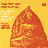 Music From North And South Vietnam: Sung Poetry Of The North, Theatre Music Of The South by Various Artists