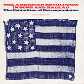 The American Revolution in Song and Ballad by The Committee of Correspondence