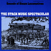 Sounds of Steam Locomotives, No. 5: The Stack Music Spectacular by Unspecified