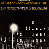 Street and Gangland Rhythms, Beats and Improvisations by Six Boys in Trouble by Unspecified