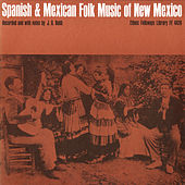 Spanish and Mexican Folk Music of New Mexico by Various Artists