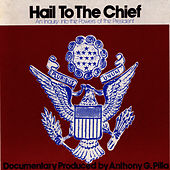 Hail to the Chief: An Inquiry into the Powers of the President by Unspecified
