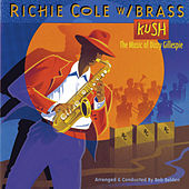 The Kush: Music of Dizzy Gillespie by Richie Cole