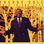 This Is The Life by Freddy Cole