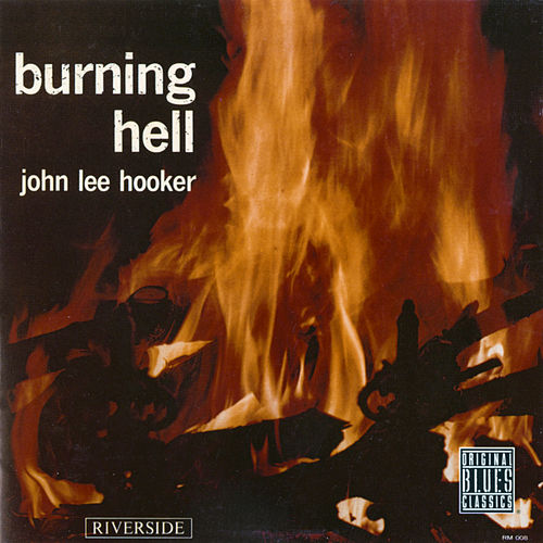 Burning Hell (Original Blues Classics) by John Lee Hooker