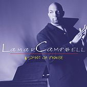 Lamar Campbell & Spirit of Praise by Lamar Campbell