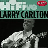 Rhino Hi-Five: Larry Carlton by Larry Carlton