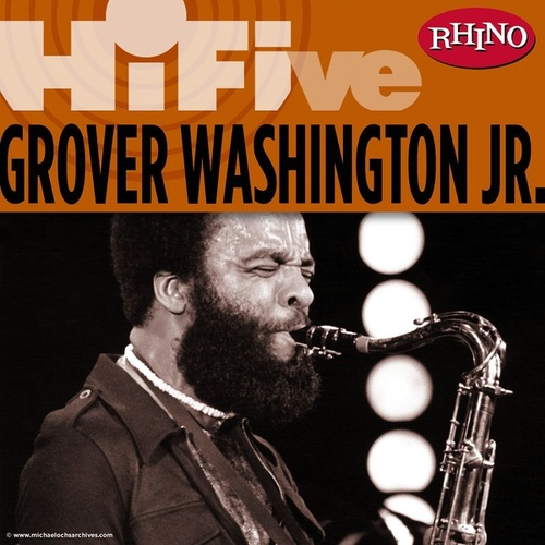 Rhino Hi-Five: Grover Washington Jr. by Grover Washington, Jr.