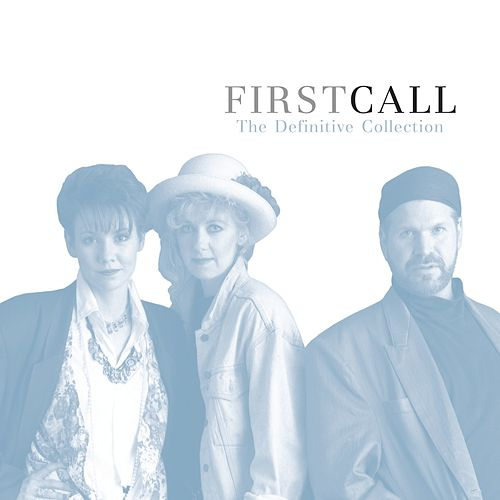 The Definitive Collection by First Call