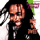 Mek We Dweet by Burning Spear