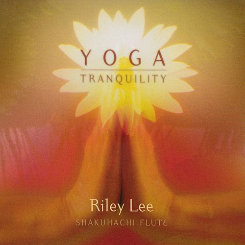 Yoga/Tranquility by Riley Lee