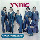 Ten Aniversario by Yndio