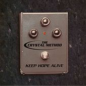 Keep Hope Alive EP von The Crystal Method