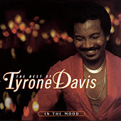 The Best Of Tyrone Davis: In The Mood by Tyrone Davis