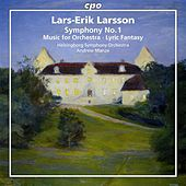 Larsson: Orchestral Works, Vol. 1 by Helsingborgs Symfoniorkester