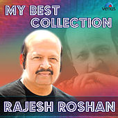My Best Collection - Rajesh Roshan by Various Artists