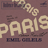 Audience Recording: Emil Gilels Recital, Paris 1971 (Live) by Emil Gilels