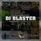 DJ Blaster: Mi Trayectoria, Vol. 1 by Various Artists