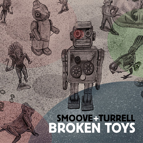 Broken Toys by Smoove & Turrell