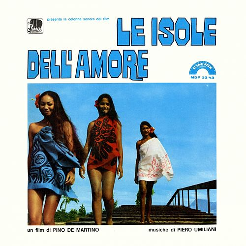 Le isole dell'amore (Colonna sonora originale del film di Pino De Martino) by Piero Umiliani