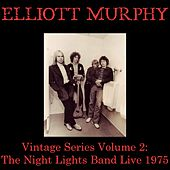 Vintage Series, Vol. 2: The Night Lights Band (Live 1975) by Elliott Murphy