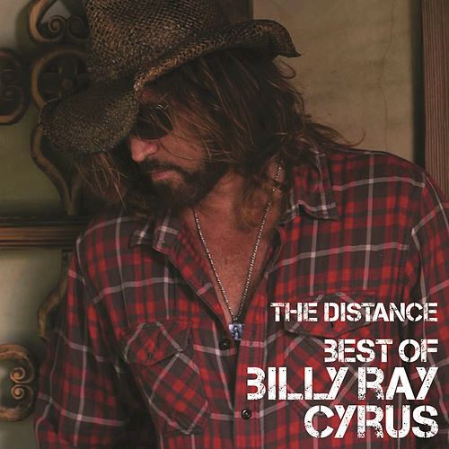 Best Of  / The Distance by Billy Ray Cyrus