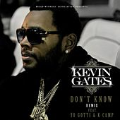 Don't Know Remix by Kevin Gates