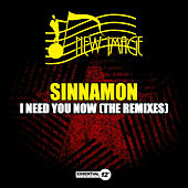 I Need You Now (The Remixes) by Sinnamon