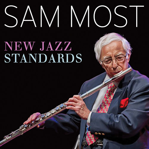 New Jazz Standards by Sam Most