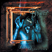 The Fragile Art of Existence (Deluxe Reissue) by Control Denied