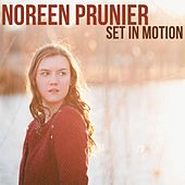 Set in Motion by Noreen Prunier