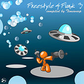 Freestyle 4 Funk 3 (Compiled by Timewarp) by Various Artists