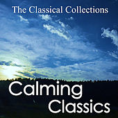 Calming Classics by Various Artists