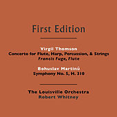 Bohuslav Martinů: Symphony No. 5, H. 310 - Virgil Thomson: Concerto for Flute, Strings, Harp, & Percussion by Various Artists